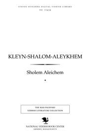 Thumbnail image for Ḳleyn-Shalom-Aleykhem ṭipn, bilder, ṿerṭlekh tui ṭayṭsh-ṿerṭlekh fun Shalom-Aleykhems ṿerḳ