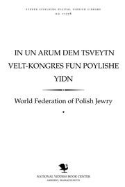 "Thumbnail image for In un arum dem tsṿeyṭn Ṿelṭ-ḳongres fun Poylishe Yidn 12-16 April 1969, kh""d-b""ḥ Nisn tshkh""ṭ Tel-Aviv"
