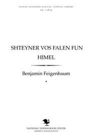 Thumbnail image for Shṭeyner ṿos falen fun himel a populere erḳlehrung ṿegen meṭeoriṭen, shṭernshnupfen un ḳomeṭen