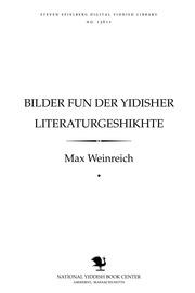 Thumbnail image for Bilder fun der Yidisher liṭeraṭurgeshikhṭe fun di onheybn biz Mendele Mokher-Sefarim