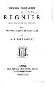 Oeuvres complètes de Regnier: revues sur les éditions originales avec ...