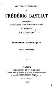 Vol 5: Oeuvres complètes de Frédéric Bastiat, mises en ordre: rev. et annotées d-après les manuscrits ...