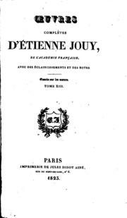Vol 13: Oeuvres complètes d-Étienne Jouy ... avec des éclaircissements et des notes..