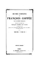 Vol 3: Oeuvres complètes de François Coppée ...