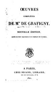 Oeuvres complètes de Mme. de Grafigny
