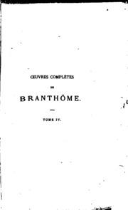 Vol 4: Oeuvres complètes de Pierre de Bourdeilles ...