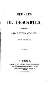 Vol 7: OEuvres de Descartes, publiées