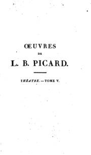 Vol 5: Oeuvres de L.B. Picard ...