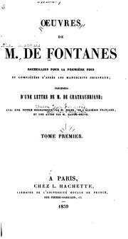 Vol 1: Oeuvres de M. de Fontanes: recueillies pour la première fois et completées d-après les ...
