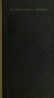 friendship an essay thoreau henry david  of friendship an essay from a week on the concord and merrimack rivers