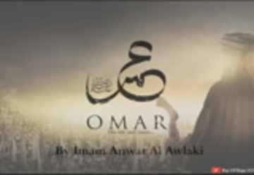 Omar Bin Al Khattab - His Life and Times - By Imam Anwar Al Awlaki
