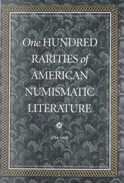 One Hundred Rarities of American Numismatic Literature (pg. 41)
