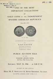 One of the most important collections of gold coins of the independent Spanish American republics ... [05/21/1966]
