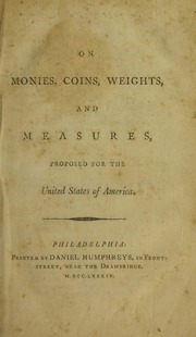 On Monies, Coins, Weights, and Measures, Proposed for the United States of America