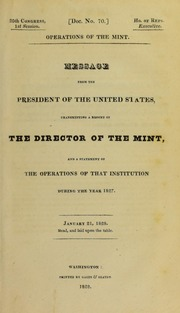 Operations of the Mint : message from the President of the United States, transmitting a report of the Director of the Mint, and a statement of the operations of that institution during the year 1827
