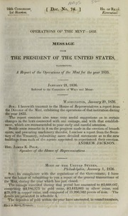 Operations of the Mint -- 1835 : Message from the president of the United States, transmitting a report of the director of the Mint, in relation to the operations of that institution during the year 1835