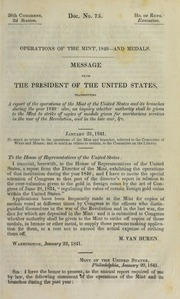 Operations of the Mint, 1840--and Medals : Message from the President of the United States, transmitting a report of the operations of the Mint of the United States and its branches during the year 1840 ...