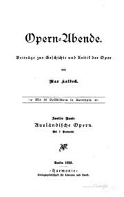 Opern-Abende. Beiträge zur Geschichte und Kritik der Oper