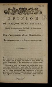 Opinion de François-Marie Derenty, député du département du Nord à la Convention nationale, sur l'acceptation de la constitution : imprimée par ordre de la Convention nationale.