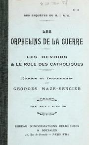 Orphelins de la guerre, les devoirs and le role des Catholiques : études et documents.