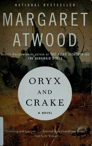 Oryx and Crake : a novel / Margaret Atwood