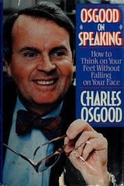 Osgood on Speaking: How to Think on Your Feet Without Falling on Your Face