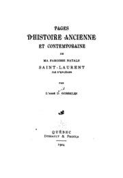 Pages d-histoire ancienne et contemporaine de ma paroisse natale, Saint-Laurent, Ile d-Orléans