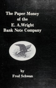 The Paper Money of the E.A. Wright Bank Note Company