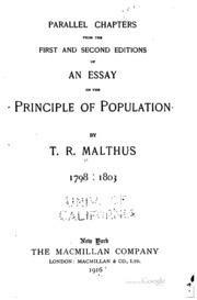 an essay on population malthus t r thomas robert  parallel chapters from the first and second editions of an essay on the principle of population