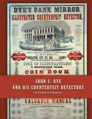 John S. Dye and His Counterfeit Detectors