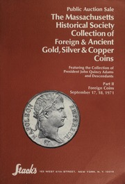 Part II: The Massachusetts Historical Society Collection of Foreign & Ancient Gold, Silver & Copper Coins, featuring the collection of President John Quincy Adams and Descendants