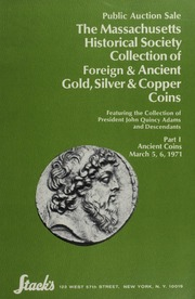 Part I: The Massachusetts Historical Society Collection of Foreign & Ancient Gold, Silver & Copper Coins, featuring the collection of President John Quincy Adams and Descendants
