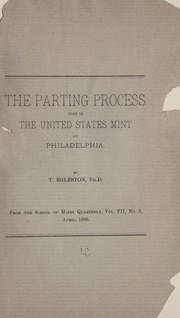 The parting process used in the United States mint at Philadelphia