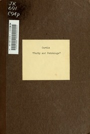 Party and patronage; an address prepared for the annual meeting of the National civil-service reform league (April 28, 1892.)
