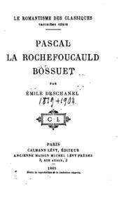 Pascal, La Rochefoucauld, Bossuet