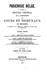 Pasicrisie belge : recueil général de la jurisprudence des cours de Belgique en matière civile, commerciale, criminelle, de droit public et administratif