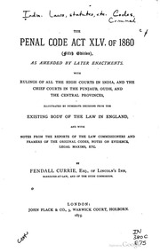 the indian penal code of 1860 The indian penal code,1860 227 pages 2006 613 kb 3 downloads title and extent of operation of the code--this act shall be called the indian penal code.