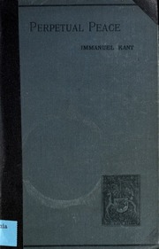 perpetual peace a philosophical essay kant immanuel  perpetual peace a philosophical essay 1795