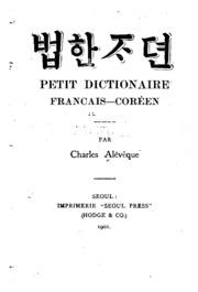 Petit dictionaire Francais-Coreen = Pŏp-Han chajŏn