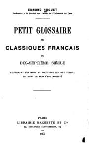 Petit glossaire des classiques francais du dix-septieme siecle: contenant les mots et locutions ...