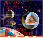 Head Joint - Beyond The Home World EP