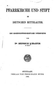 Pfarrkirche und Stift im deutschen Mittelalter: Eine ...