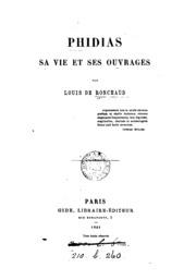 Phidias, sa vie et ses ouvrages