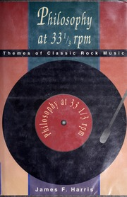 Philosophy at 33 1/3 rpm : themes of classic rock music