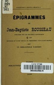 Épigrammes de Jean-Baptiste Rousseau : publiés sur les recueils manuscrits et les éditions du XVIIIe siècle et précédées d-un avant-propos par un bibliophile parisien