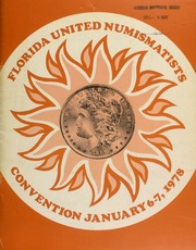 Pine Tree Auction Galleries, Inc. proudly presents F.U.N. '78, an unreserved public and mail bid auction, to be sold in conjunction with the Florida United Numismatists Convention ... [01/06-07/1978]