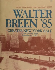 Pine Tree Rare Coin Auction Sales proudly presents Walter Breen '85 : Greater New York sale, a public and mail bid auction ... [09/06-07/1985]