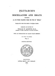 complete essay miscellanies plutarch works The works of john dryden, restoration writer, including poems, prose, plays, and  other writings  complete facsimile - university of utah.