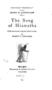 the song of hiawatha longfellow henry wadsworth  the song of hiawatha