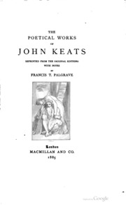 a study of the life and works of john keats John keats: a literary life biography of john keats for palgrave macmillan's works will comprise an excellent basis for a serious study of keats.